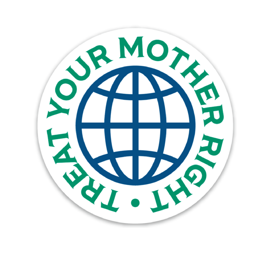 Treat Your Mother Right [Sticker] - CoLab. Print