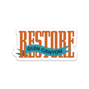 Restore Glen Canyon Banner [Sticker] - CoLab. Print