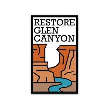 Restore Glen Canyon [Sticker] - CoLab. Print