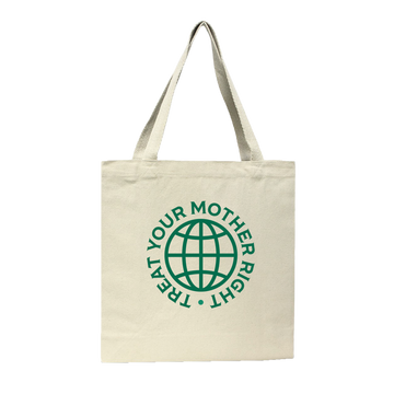 Treat Your Mother Right [Tote Bag] - CoLab. Print