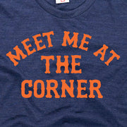 MEET ME AT THE CORNER (UNISEX)