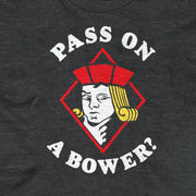 PASS ON A BOWER (UNISEX)