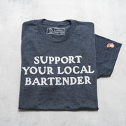 SUPPORT YOUR LOCAL BARTENDER (UNISEX)