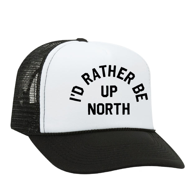 I'D RATHER BE UP NORTH FOAM HAT