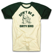 WOODSY THE OWL - DON'T BE A DIRTY BIRD RAGLAN (UNISEX)