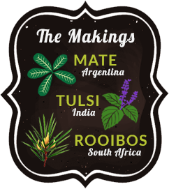 The Makings - Mate from Argentina, Tulsi from India, Rooibos from South Africa - click to learn more