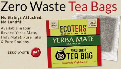 Zero Waste Tea Bags - No strings attached. No landfill. Available in four flavors: Yerba Mate, Holy Mate!, Pure Tulsi and Pure Rooibos. Click to see zero waste tea bag products.
