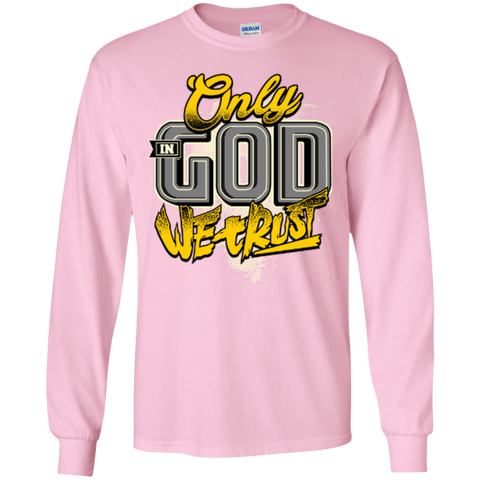 Image of Only In God We Trust - Apostolic Images - LS  Cotton Tshirt - Kick Merch - 8