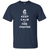 I Can't Keep Calm I'm A Fire Fighter