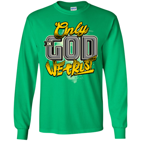 Image of Only In God We Trust - Apostolic Images - LS  Cotton Tshirt - Kick Merch - 6