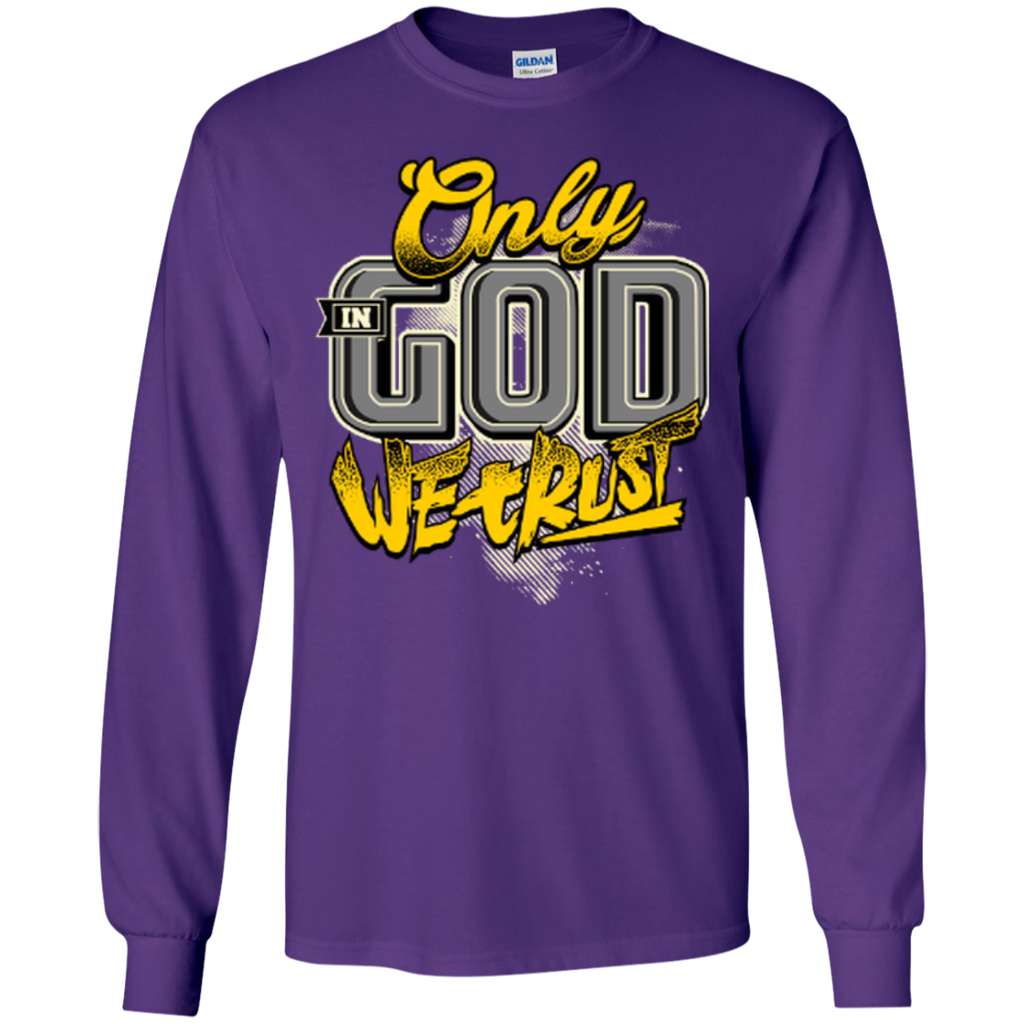 Only In God We Trust - Apostolic Images - LS  Cotton Tshirt - Kick Merch - 4