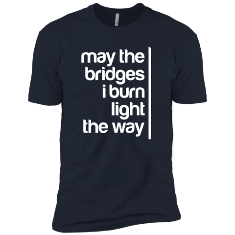 May The Bridges I Burn Light The Way