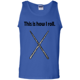 This is how I roll - Drummer Shirt - 100% Cotton Tank Top - Kick Merch - 2