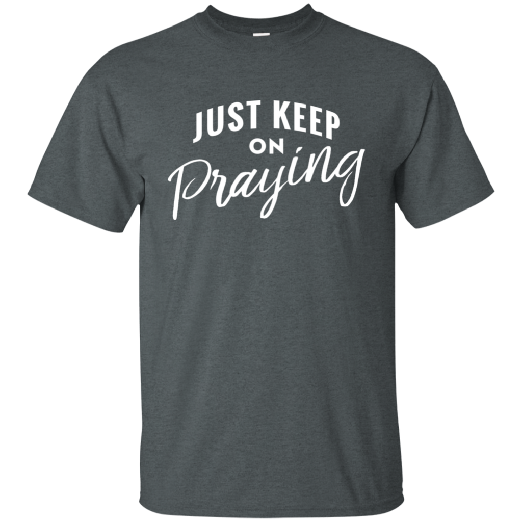 Just Keep On Praying