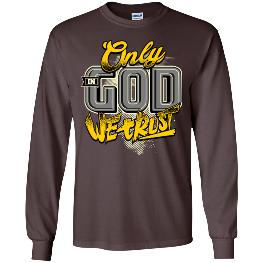 Only In God We Trust - Apostolic Images - LS  Cotton Tshirt - Kick Merch - 5