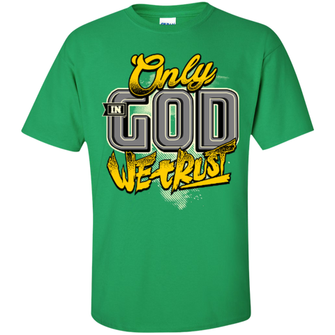 Image of Only In God We Trust - Apostolic Images - Cotton T-Shirt - Kick Merch - 8