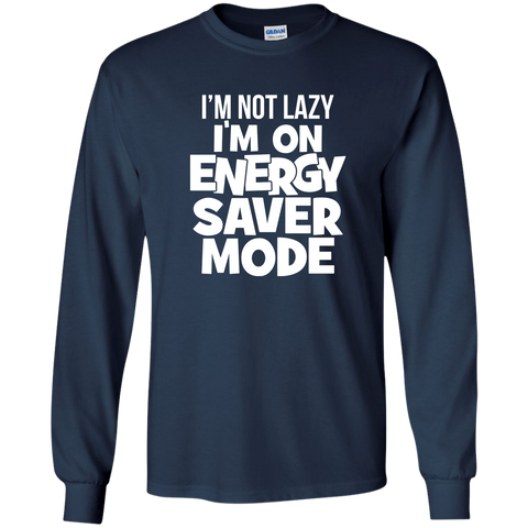 Image of I'm Not Lazy, I'm On Energy Saver Mode!