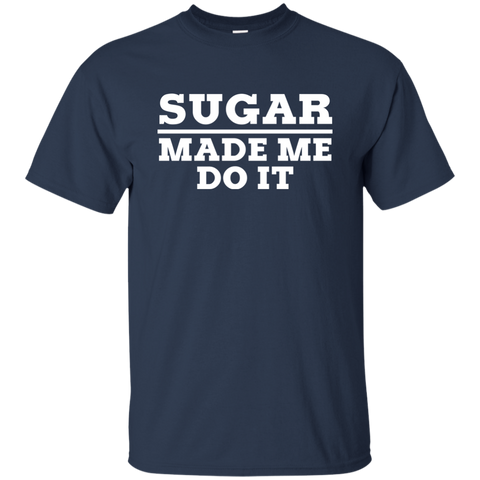 Image of Sugar Made Me Do It