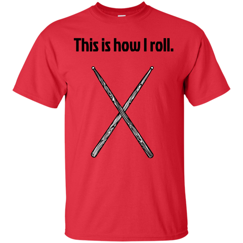 Image of This is how I roll - Drummer Shirt - Cotton T-Shirt - Kick Merch - 3