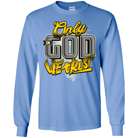 Image of Only In God We Trust - Apostolic Images - LS  Cotton Tshirt - Kick Merch - 9