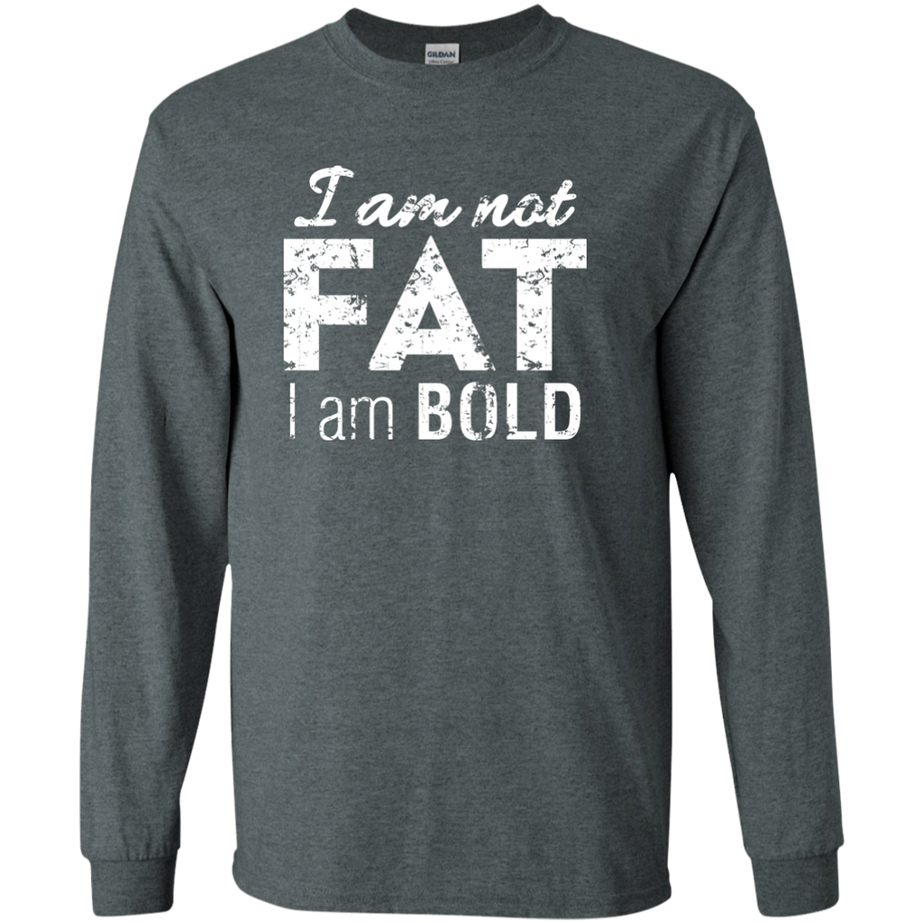 I Am Not Fat I Am Bold
