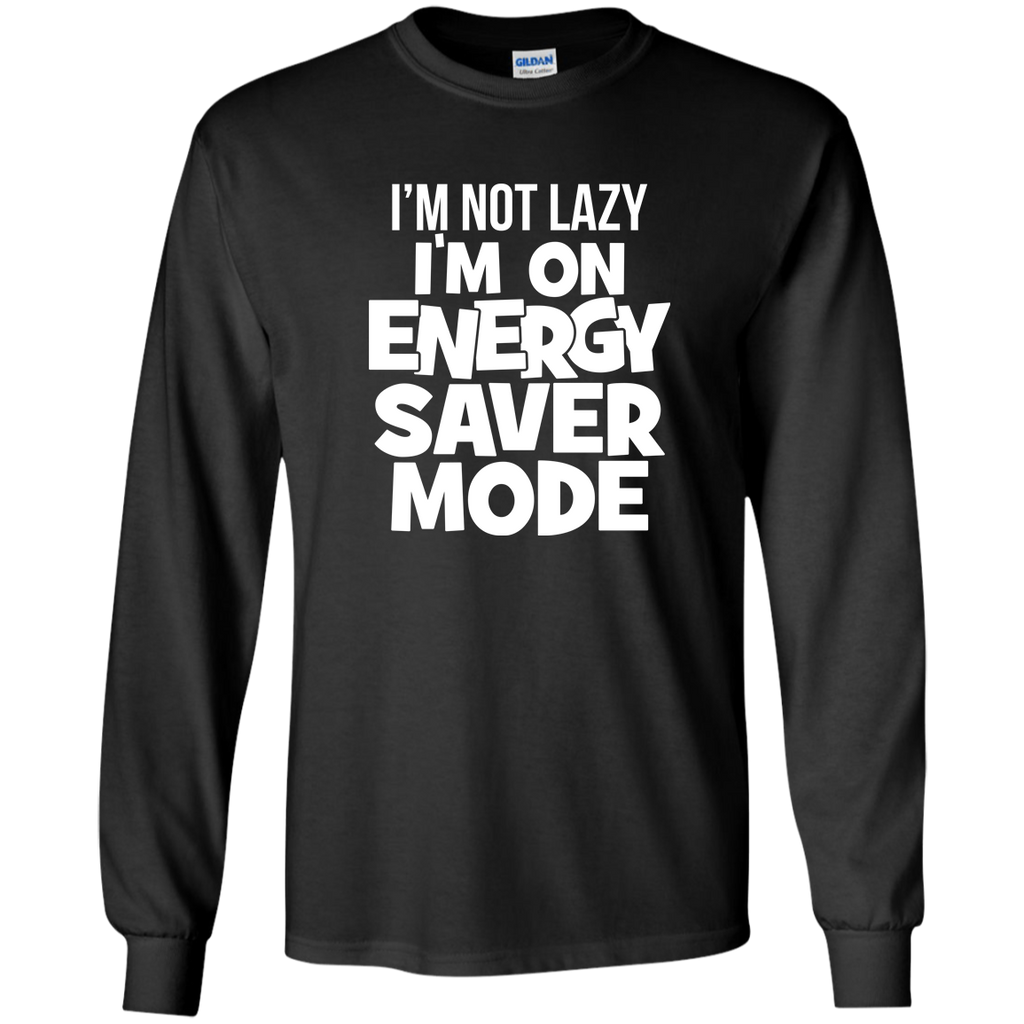 I'm Not Lazy, I'm On Energy Saver Mode!