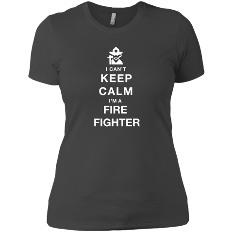 Image of I Can't Keep Calm I'm A Fire Fighter