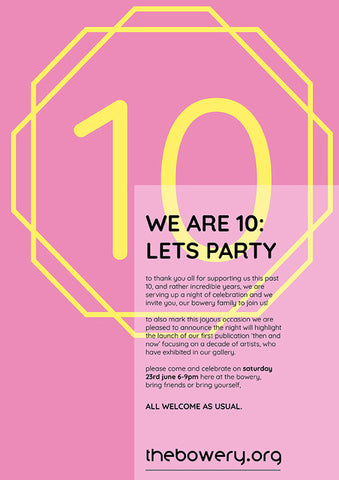 Bowery Exhibition & 10th Anniversary Celebrations!