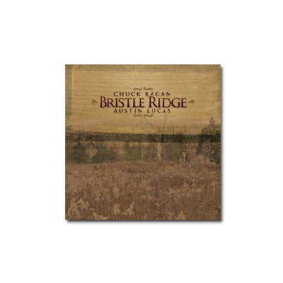 "Chuck Ragan & Austin Lucas ""Bristle Ridge"" - CD"