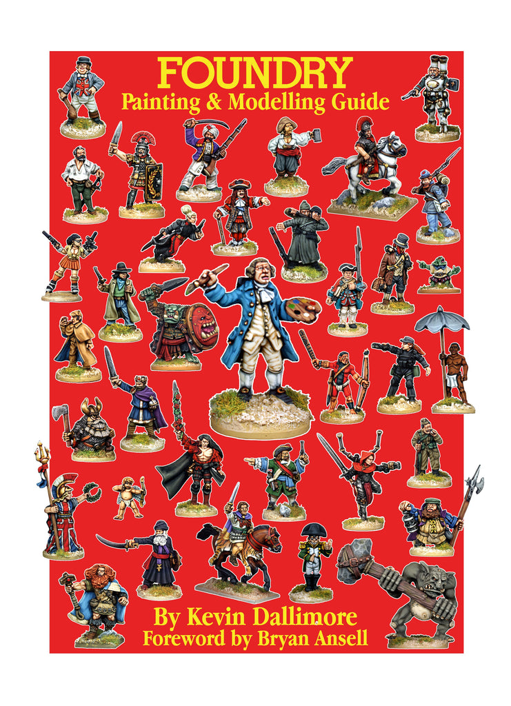 Foundry Painting And Modelling Guide By Kevin Dallimore