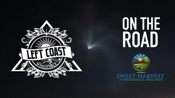 On the Road: Left Coast Wholesale @ Sweet Harvest Hydroponics