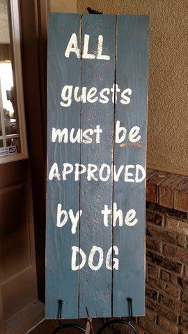 All Guests Must be Approved by the Dog Front Porch sign - LadybugJellybean - 1