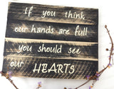 Hands are Full Sign made with reclaimed fence pickets - LadybugJellybean - 1