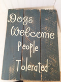 Dogs Welcome, People Tolerated reclaimed wood sign - LadybugJellybean - 3