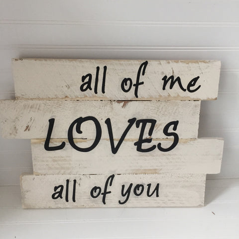 All of me Loves All of you Reclaimed Wood Sign - LadybugJellybean - 1