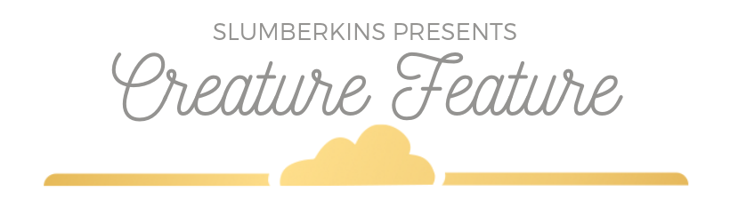 Slumberkins Presents: Creature Feature