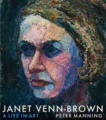 Janet Venn-Brown: A Life in Art