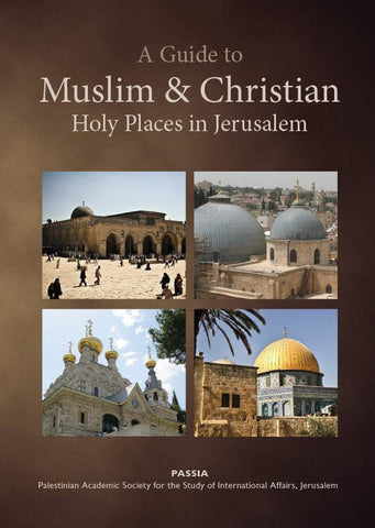 Guide to Muslim and Christian Holy Places in Jerusalem