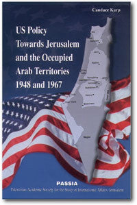 US Policy towards Jerusalem and the Occupied Arab Territories 1948 and 1967