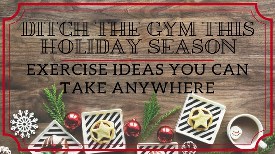 Ditch the Gym This Holiday Season | Exercise Ideas You Can Take Anywhere | Pogamat