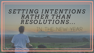 Setting Intentions Rather Than Resolutions in the New Year | Pogamat Blog