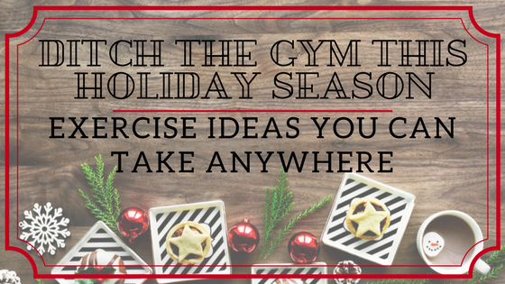 Ditch the gym this holiday season | Exercises you can take anywhere | pogamat