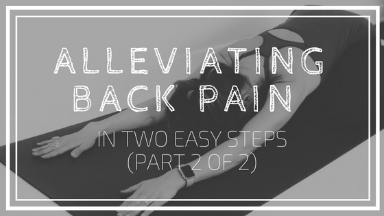 Alleviating Back Pain in Two Easy Steps - yoga for back pain