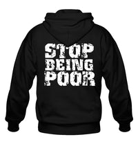 Stereo Terror DJs, Stop Being Poor, Zip Hoodie