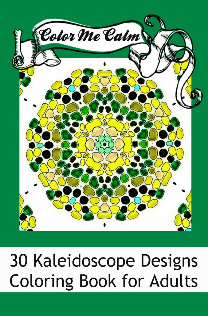 """Color Me Calm""  30 Kaleidoscope Design Patterns Coloring Book for Adults To Print PDF Digital Download"