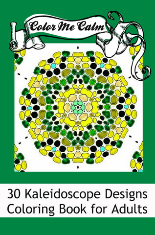 """Color Me Calm""  30 Kaleidoscope Design Patterns Coloring Book for Adults To Print PDF Digital Download 68742"