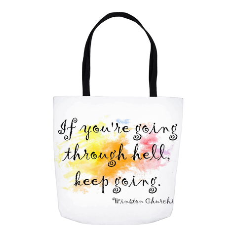 "Watercolor Quote ""If You're Going Through Hell"" Tote Bags"
