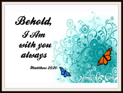 "Scripture Art Print  ""Behold, I Am With You Always"", Wall Decor, 8 x 10"" Unframed Printed Art Image, Scripture Print, Motivational Quote"