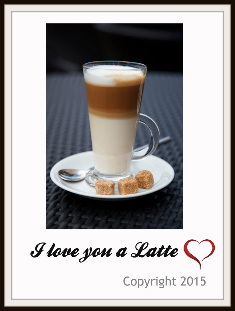 "Motivational Art Print  ""I Love You a Latte"", Wall Decor, 8 x 10"" Unframed Printed Art Image"