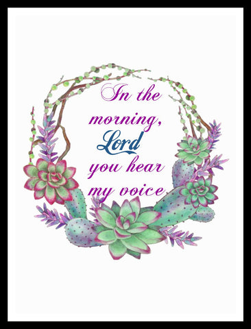 """In The Morning Lord"", Wall Decor, Unframed Printed Art Print Poster, Scripture Print, Motivational Quote"